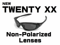 New TWENTY XX  Non-Polarized Lenses