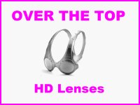 OVER THE TOP HD Lenses