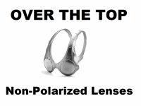 OVER THE TOP Non-Polarized Lenses